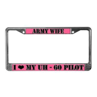 Army Wife UH 60 Pilot License Plate Frame