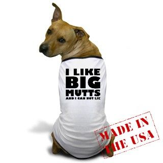Dog Mutt Gifts  Dog Mutt Pet Apparel  I Like BIG MUTTS and i can