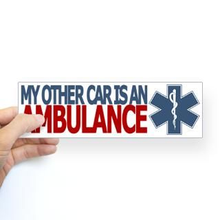 My Other Car Is An Ambulance Gifts & Merchandise  My Other Car Is An