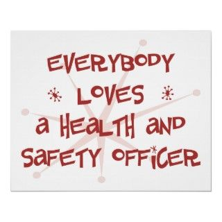 Everybody Loves A Health and Safety Officer Posters