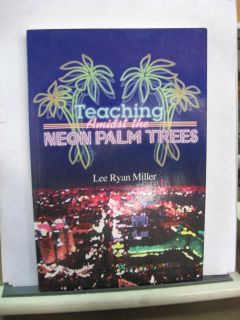 Teaching Amidst The Neon Palm Trees by Lee Ryan Miller