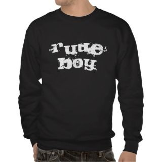 Rude Boy Pull Over Sweatshirts