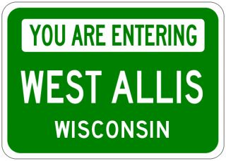 West Allis Wisconsin You Are Entering Aluminum City Sign