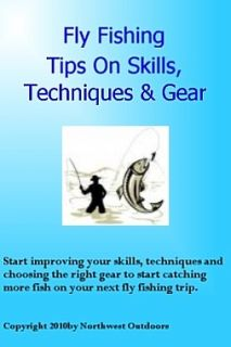 attachment knots plus fly fishing tips on skills techniques gear