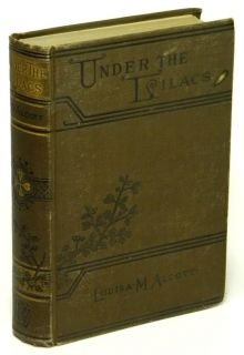 Under The Lilacs by Louisa May Alcott Good 1899 Hardcover