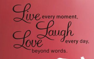 Decal Live Every Moment Laugh Every Day Love Beyond Words AU