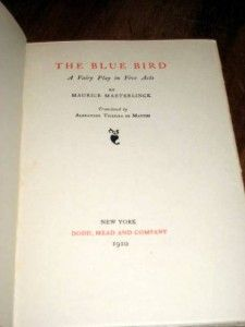 The Blue Bird by Maurice Maeterlinck 1909 1st