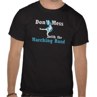 Dont Mess with the Marching Band Shirt