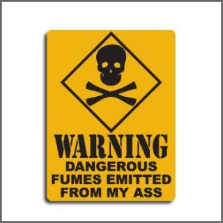 Funny Skull Sign Warning Dangerous Fumes from My Ass 1 Free Million