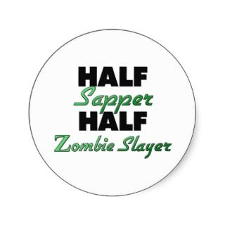 Half Sapper Half Zombie Slayer Round Sticker