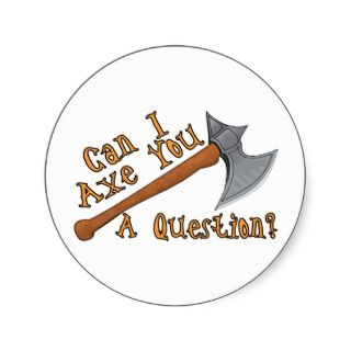 Axe You A Question Stickers