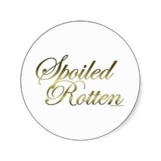 Spoiled Rotten Sticker