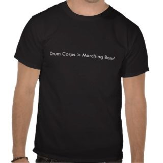Drum Corps > Marching Band T Shirt