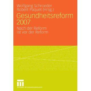 Gesundheitsreform 2007 Nach der Reform ist vor der Reform (German