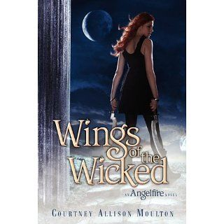 Wings of the Wicked Angelfire Series, Book 2 eBook Courtney Allison