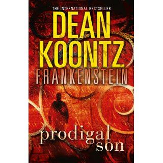 Prodigal Son (Dean Koontzs Frankenstein, Book 1) eBook Dean Koontz