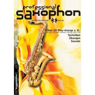 Professional Saxophon. Inkl. CD Pop Rock. Jazz Blues. Latin Rock. New