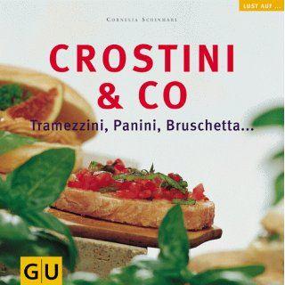 Crostini & Co. Tramezzini, Panini, Bruschetta (GU Lust auf vegetarisch