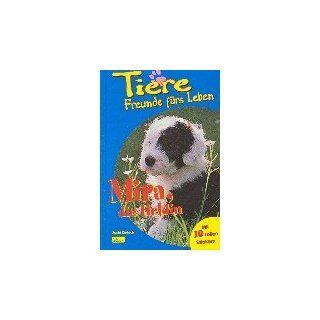 Tiere, Freunde fürs Leben, Bd.1, Mira, die Heldin: Uschi