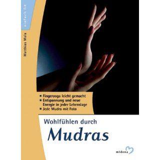 Wohlfühlen durch Mudras Matthias Mala Bücher