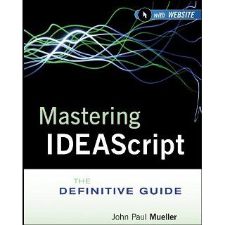 Mastering IDEAScript The Definitive Guide eBook John Paul Mueller
