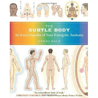 The Subtle Body An Encyclopedia of Your Energetic Anatomy [Kindle