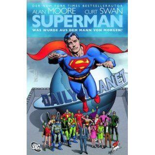 Superman Was wurde aus dem Mann von Morgen? Alan Moore
