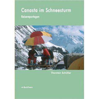 Canasta im Schneesturm: Reisereportagen: Thorsten Schüller