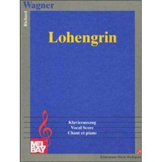 Lohengrin, Klavierauszug (Music Scores): Richard Wagner