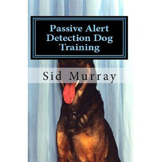 Passive Alert Detection Dog Training eBook Sid Murray