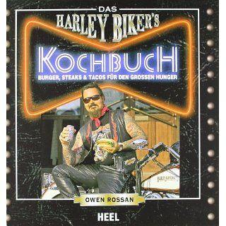 Das Harley Bikers Kochbuch: Burger, Steaks & Tacos für den grossen