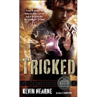 Tricked (The Iron Druid Chronicles, Book Four) The Iron Druid