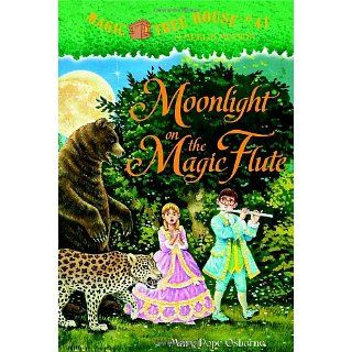 Magic Tree House #41 Moonlight on the Magic Flute (A Stepping Stone