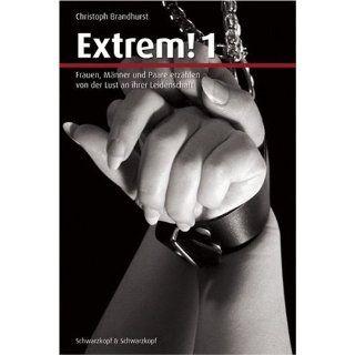 Extrem 1 Frauen, Männer und Paare erzählen von der Lust an ihrer