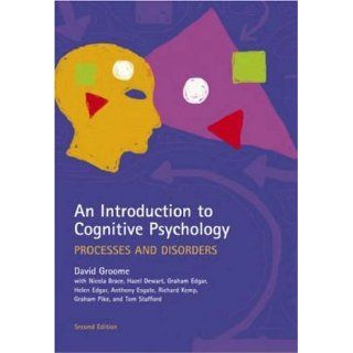 An Introduction to Cognitive Psychology Processes and Disorders