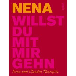 Willst du mit mir gehn? Die Autobiographie Nena, Claudia