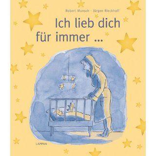 Ich lieb dich für immer Robert Munsch, Jürgen Rieckhoff