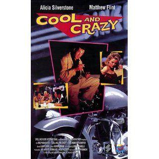 Cool and Crazy [VHS] Alicia Silverstone, Matthew Flint, Jennifer