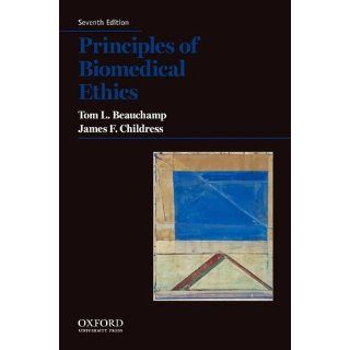 Principles of Biomedical Ethics: Tom L. Beauchamp, James F