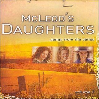 MCLEODS DAUGHTERS   SONGS FROM THE SERIES   VOLUME 2 AUSTRALIAN