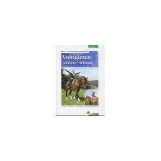 Voltigieren, lernen, lehren Ein Handbuch für alle Ausbilder sowie