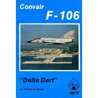 Convair F 106 Delta Dart (Aero Series  Vol 27) W