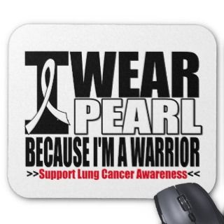 Lung Cancer I Wear Pearl Ribbon Im a Warrior Mouse Pads