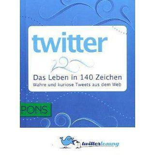 PONS Twitter   Das Leben in 140 Zeichen. Wahre und kuriose Tweets aus