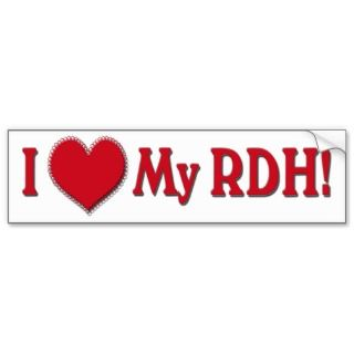 LOVE MY RDH   REGISTERD DENTAL HYGIENIST BUMPER STICKERS