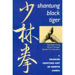 Shantung Black Tiger A Shaolin Fighting Art of North China