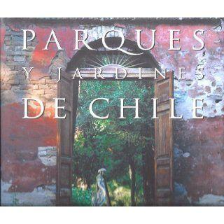 Parques y jardines de Chile Max Donoso Saint, Andrea Di?az