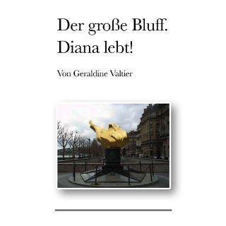 Der große Bluff. Diana lebt eBook Geraldine Valtier, Marcus