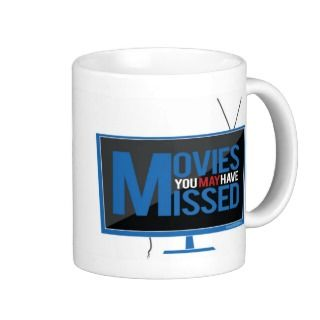 Movies You May Have Missed Coffee Mug