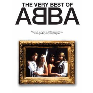The Very Best of Abba The music and lyrics of ABBAs pure gold hits
